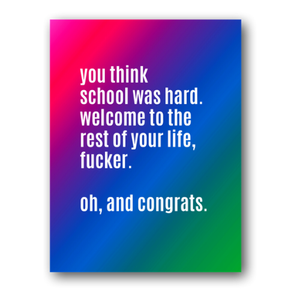 You Think School Was Hard Grad Card