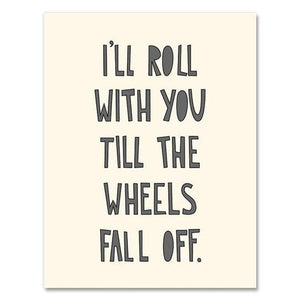 Till The Wheels Fall Off Card