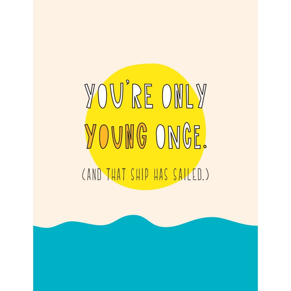 You're Only Young Once Birthday Card