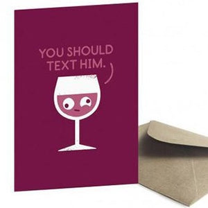 You Should Text Him Card