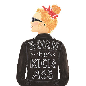 Born To Kick Ass Birthday Card