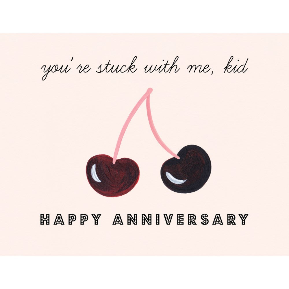You're Stuck With Me Anniversary Card