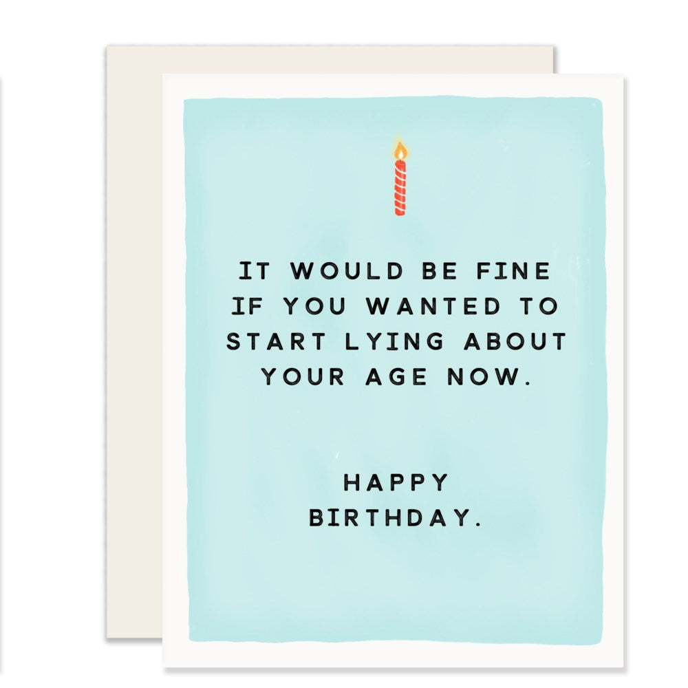 Lying About Your Age Birthday Card