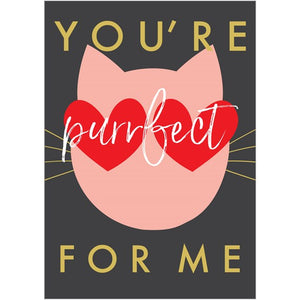 You're Purrfect For Me Card