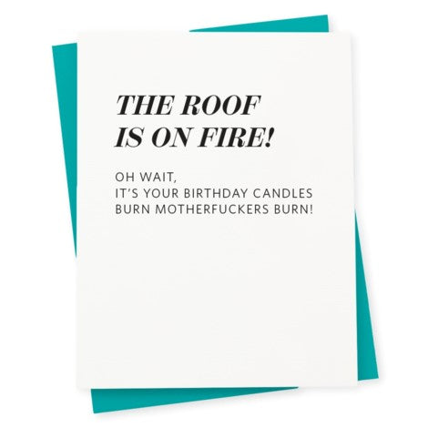 Roof On Fire Birthday Card