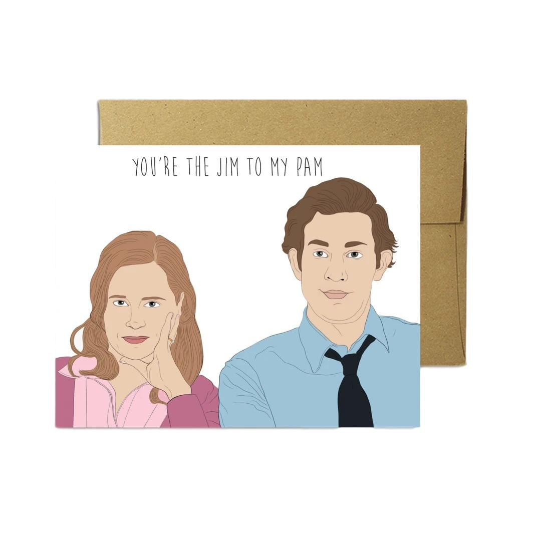 You're The Jim To My Pam Card