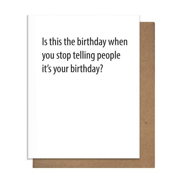 When You Stop Telling People Birthday Card