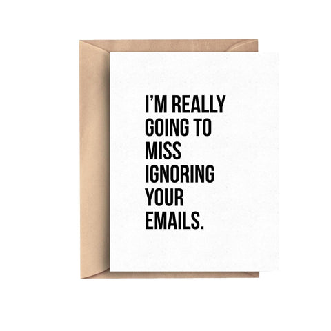 Ignoring Your Emails Card