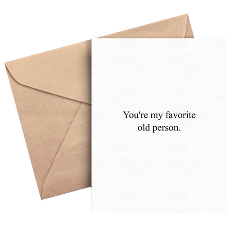 You're My Favorite Old Person Card