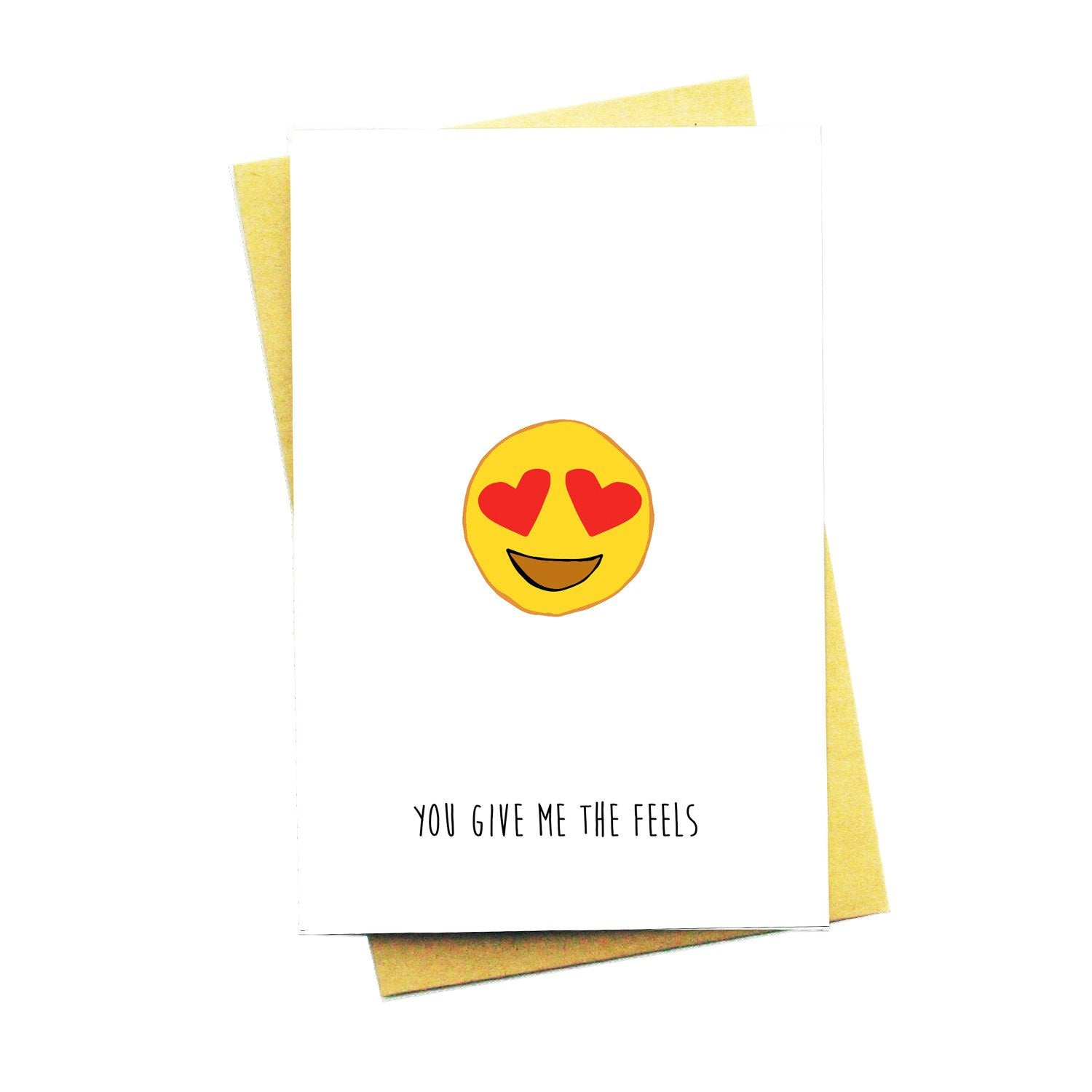 You Give Me The Feels Card