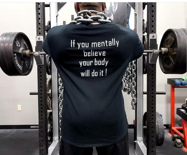 "Men's ""If you mentally believe your body will do it!"" motivational T-Shirts"
