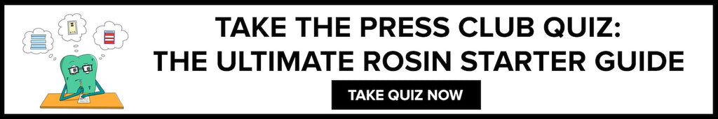 THE PRESS CLUB ROSIN STARTER GUIDE