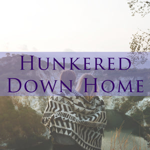 Hunkered Down Home