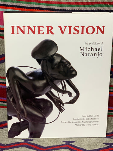 Inner Vision, the Sculpture of Michael Naranjo