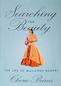 Searching for Beauty, The Life of Millicent Rogers by Cherie Burns
