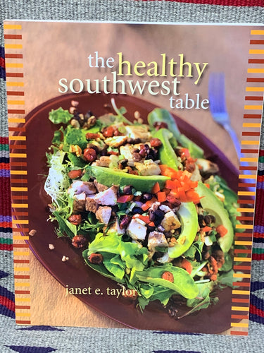 The Healthy Southwest Table Cookbook