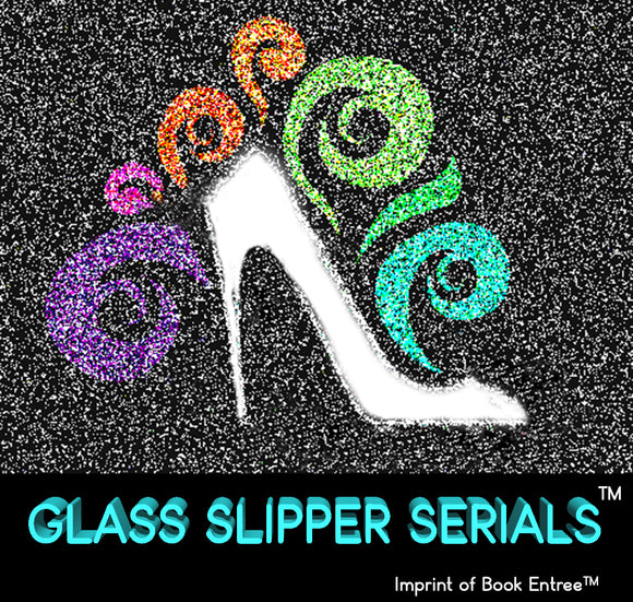 Glass Slipper Serials™