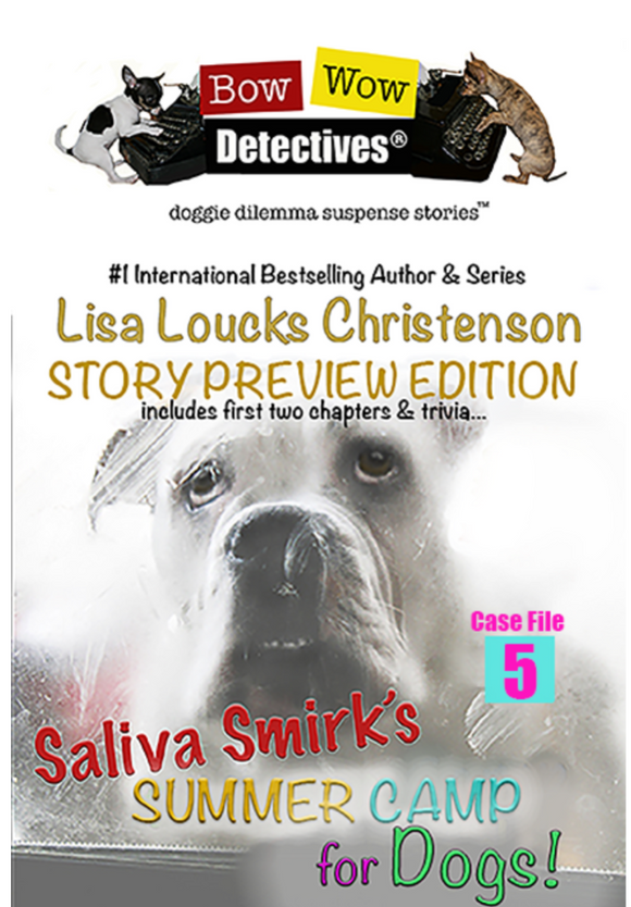 Saliva Smirk's Summer Camp for Dogs, Case File 5, Bow Wow Detectives®, EBOOK, Story Preview Edition