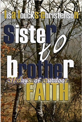 Sister to Brother: 31 Day's of Outdoor Faith