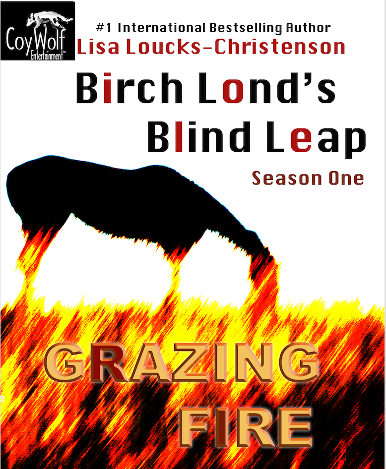 Birch Lond's Blind Leap, Season One, by Lisa Loucks-Christenson