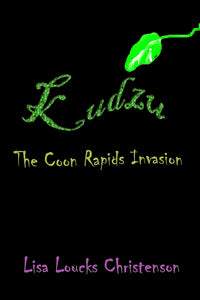 Kudzu: The Coon Rapids Invasion