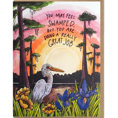 You May Feel Swamped But You Are Doing A Really Great Job Card