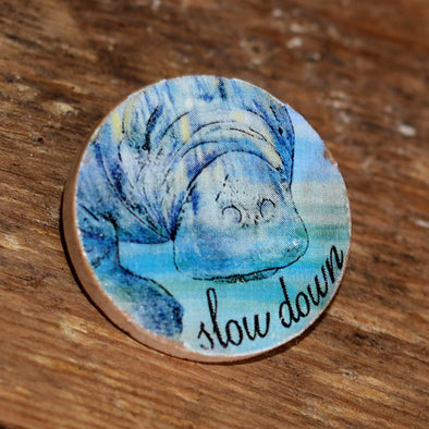 "Slow down 1.5"" Pinback Button"