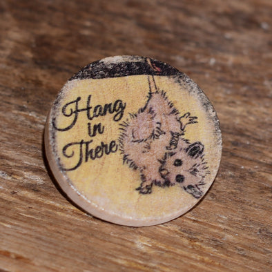 "Hang in There 1.5"" Pinback Button"