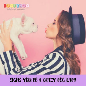 Signs you're a Crazy Dog Lady - NEW London Event