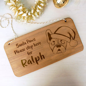 French Bulldog Santa Paws Stop Here Wooden Sign  - Hoobynoo - Personalised Pet Tags and Gifts