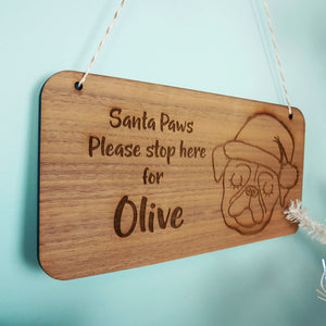 Santa Paws Stop Here Wooden Sign - Santa Dog Sign - Santa Stop Here Sign For Dogs