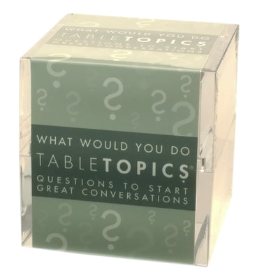 Tabletopics: What Would you Do?