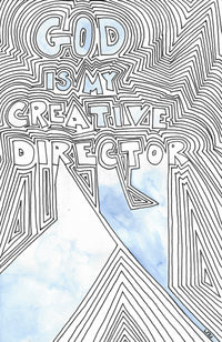 GOD IS MY CREATIVE DIRECTOR