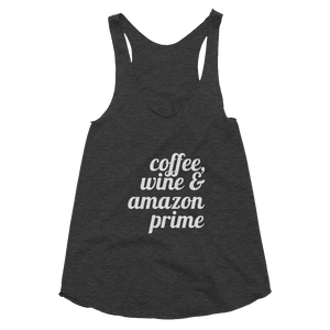 Coffee, Wine & Amazon Prime Tri-Blend Racerback Tank -  Peek A Boob LLC