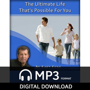 The Ultimate Life That's Possible for You