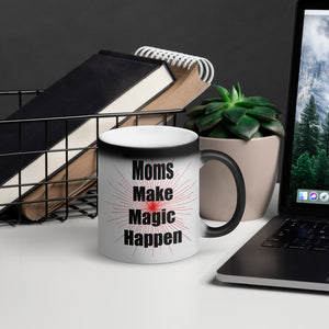 Moms Make Magic Happen Matte Black Magic Mug