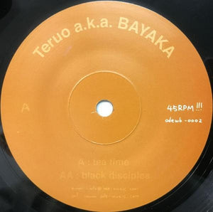 Teruo A.K.A Bayaka-Tea Time/Black Disciples 7""