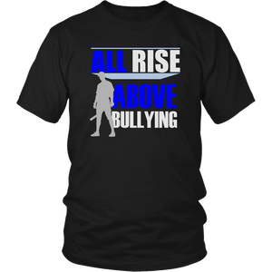 ALL RISE ABOVE BULLYING - FOR CASSIDY - PROCEEDS TO MALLORY'S ARM