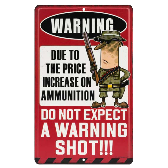 Warning Shot Tin Sign