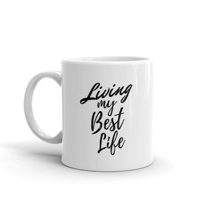 Living my best life mug