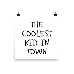The coolest kid in town print