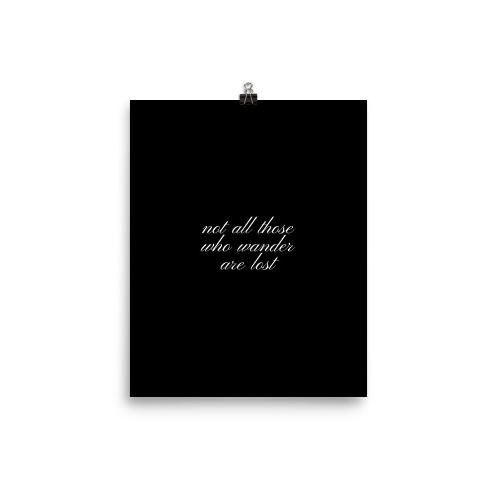 Not all those who wander are lost black print - Pretty Ventura