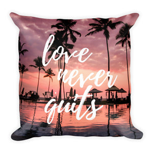 Love never quits cushion - Pretty Ventura