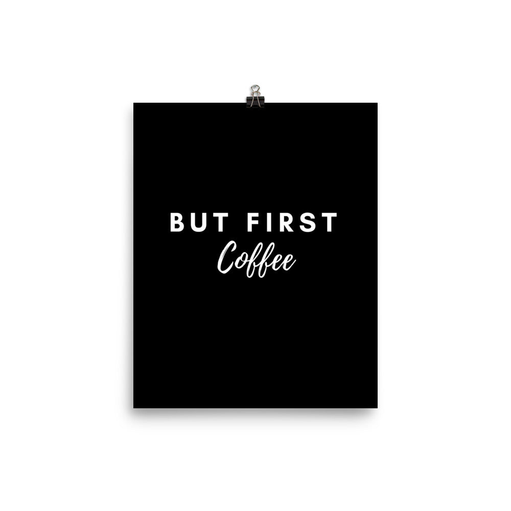 But first coffee black print - Pretty Ventura