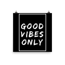Good vibes only black print
