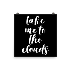 Take me to the clouds black print