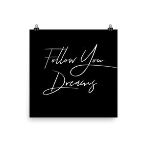 Follow your dreams black print