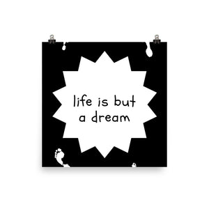 Life is but a dream print