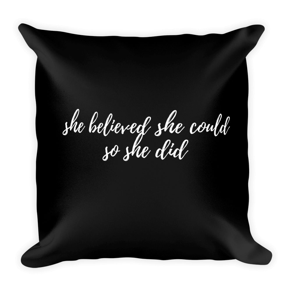 She believed she could so she did cushion - Pretty Ventura