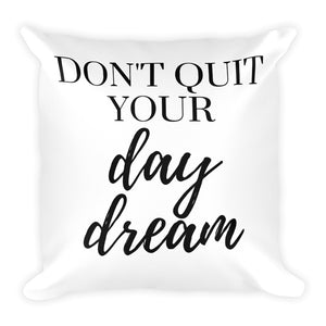 Don't quit your day dream white cushion